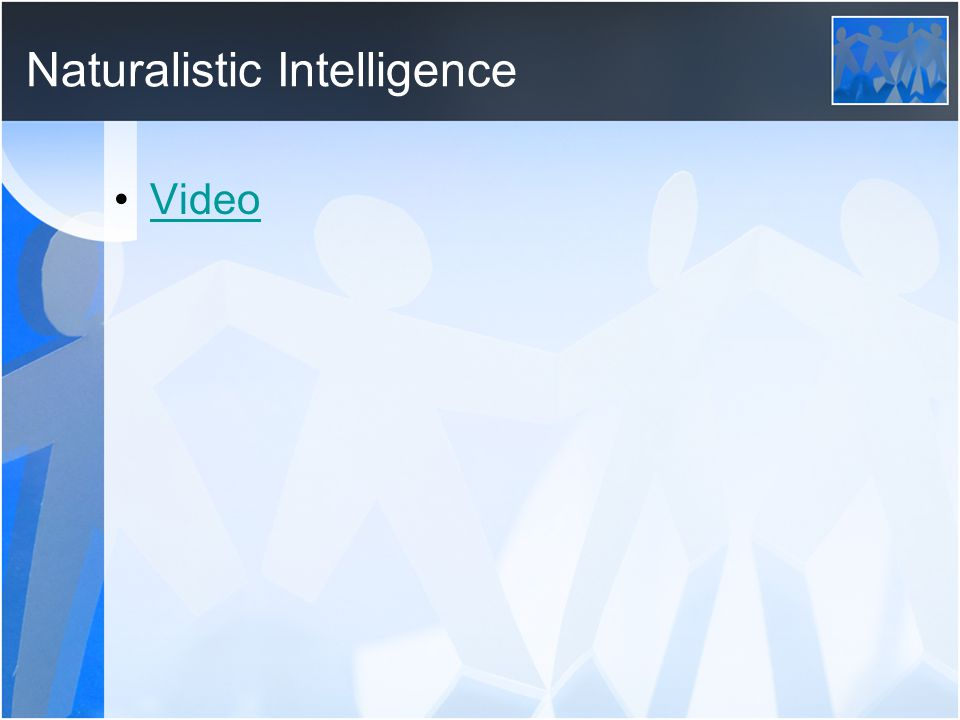Naturalistic Intelligence Video