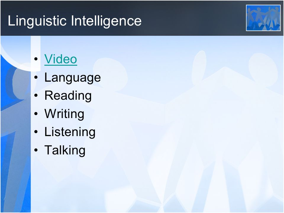 Linguistic Intelligence Video Language Reading Writing Listening Talking