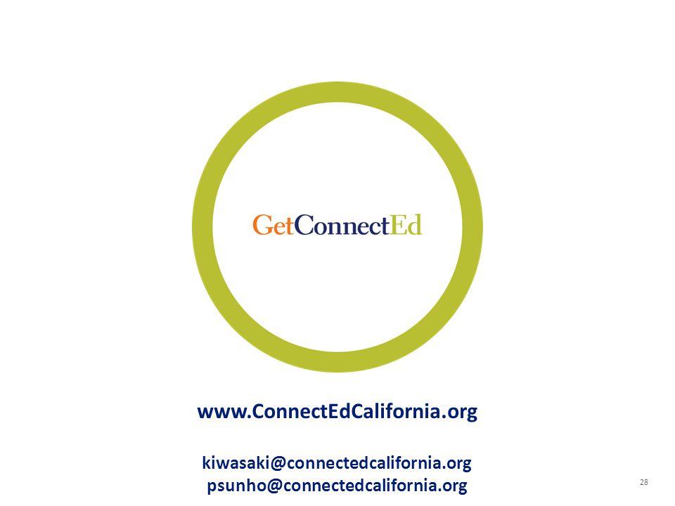 28 www.ConnectEdCalifornia.org kiwasaki@connectedcalifornia.org psunho@connectedcalifornia.org