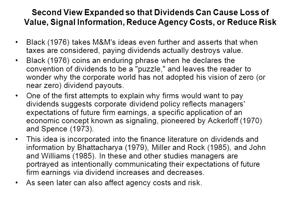 Second View Dividends Are Not Directly Related to Firm Value Miller and Modigliani (M&M 1961) disagree with the idea that dividends directly affect firm value.