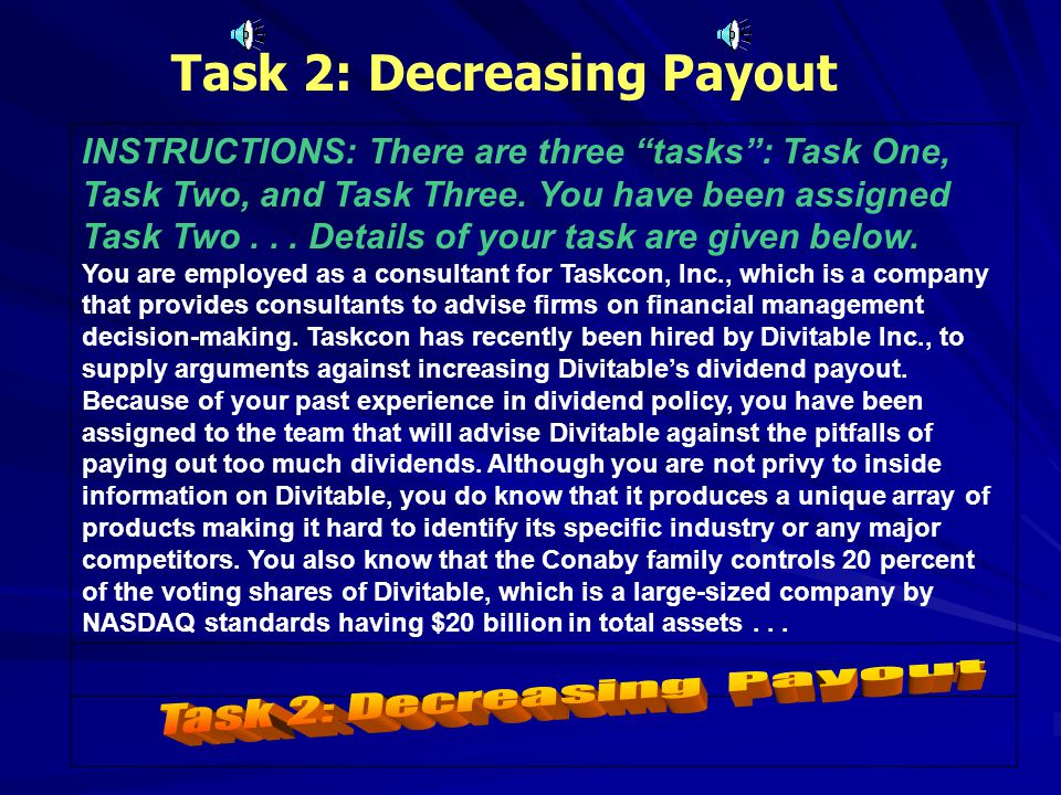 Task 1: Increasing Payout INSTRUCTIONS: There are three tasks : Task One, Task Two, and Task Three.