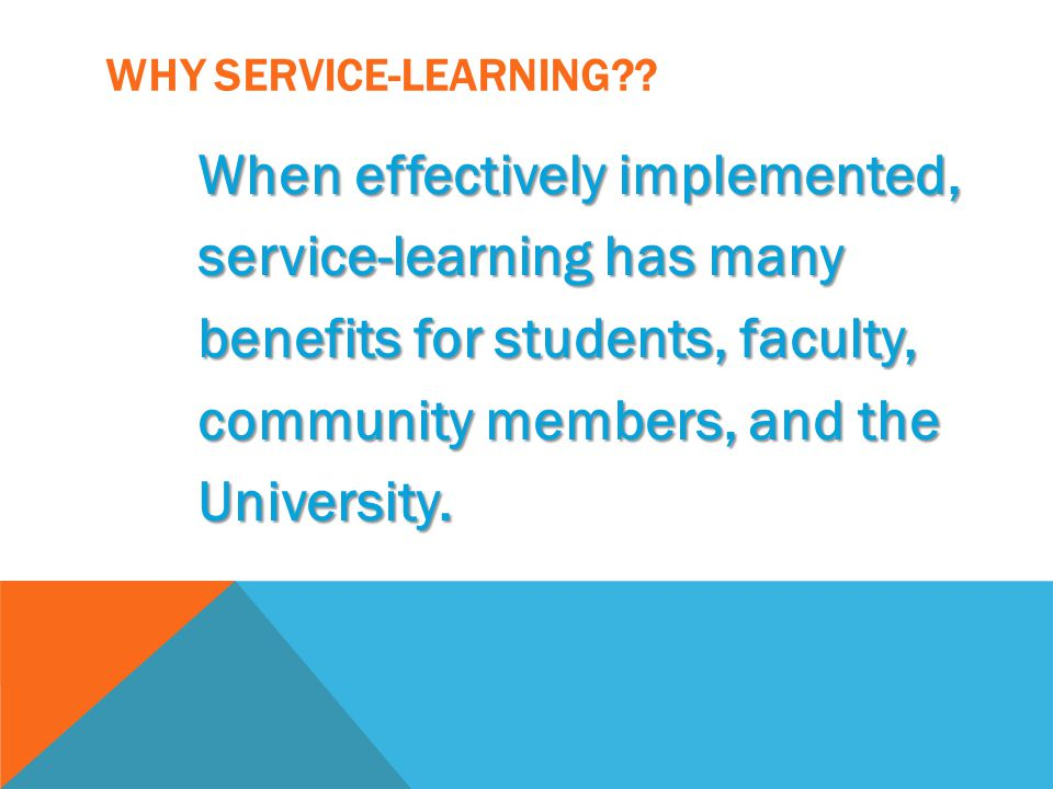 WHY SERVICE-LEARNING?.
