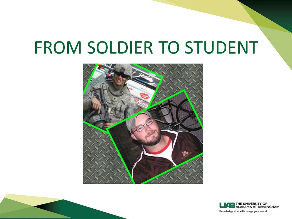 FROM SOLDIER TO STUDENT