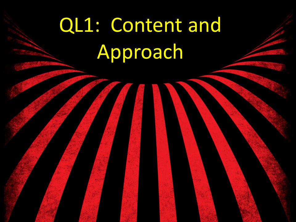 QL1: Content and Approach