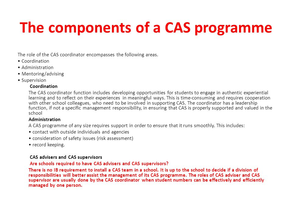 The components of a CAS programme The role of the CAS coordinator encompasses the following areas.
