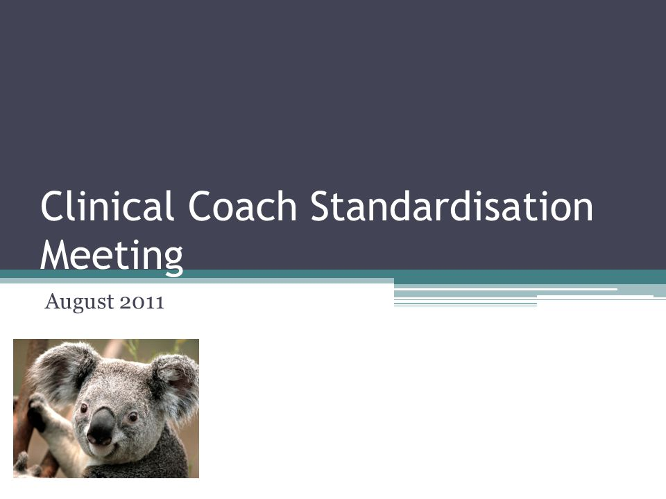 Clinical Coach Standardisation Meeting August 2011