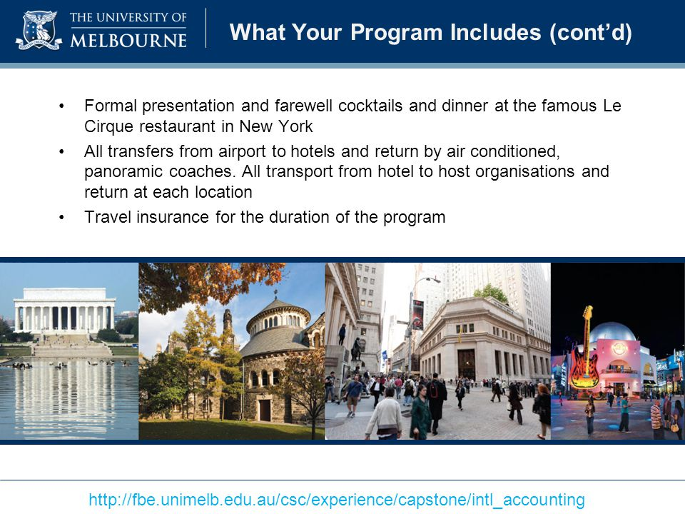 What Your Program Includes (cont'd) Formal presentation and farewell cocktails and dinner at the famous Le Cirque restaurant in New York All transfers from airport to hotels and return by air conditioned, panoramic coaches.