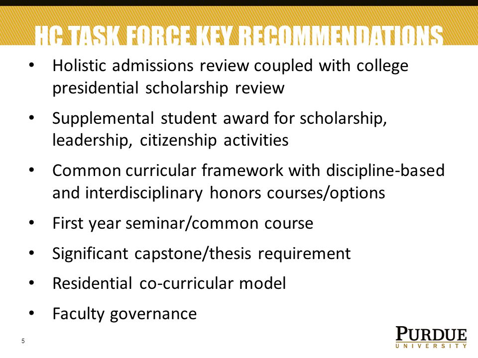HC TASK FORCE KEY RECOMMENDATIONS Holistic admissions review coupled with college presidential scholarship review Supplemental student award for schol