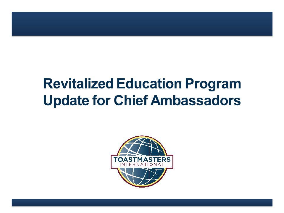 Revitalized Education Program Update for Chief Ambassadors
