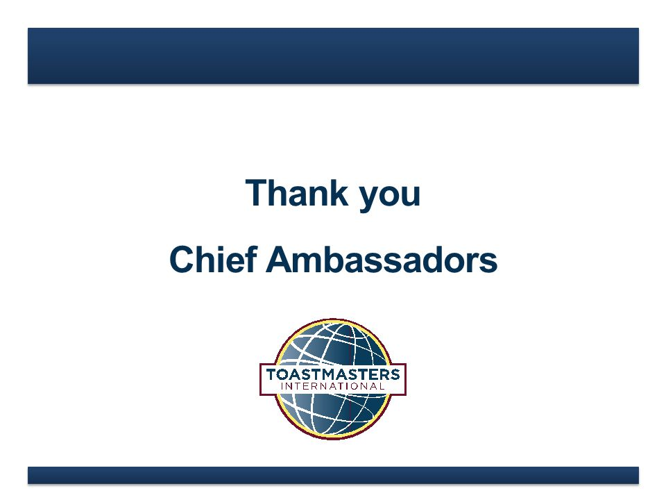 Thank you Chief Ambassadors