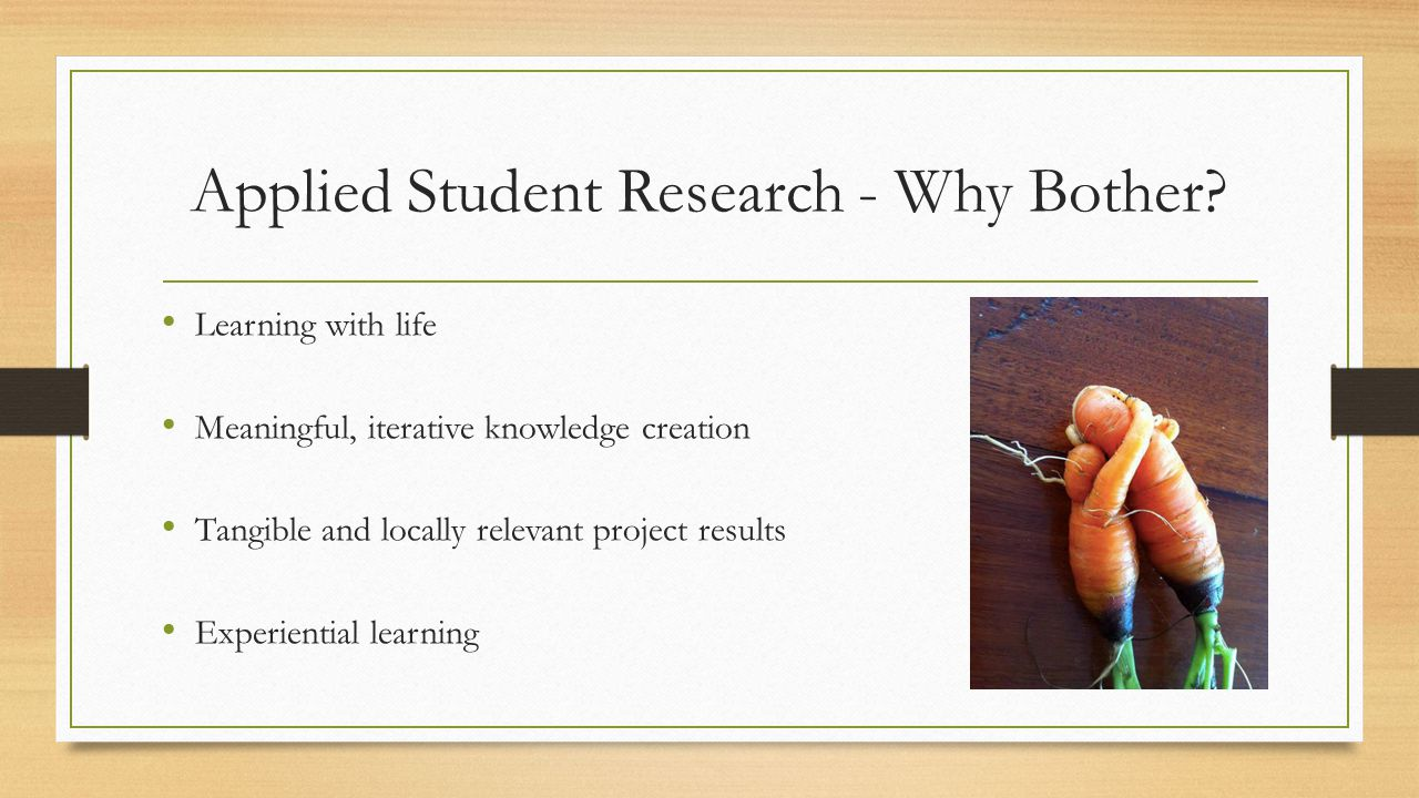 Applied Student Research - Why Bother.