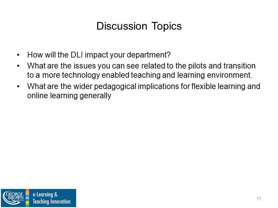 Discussion Topics How will the DLI impact your department.