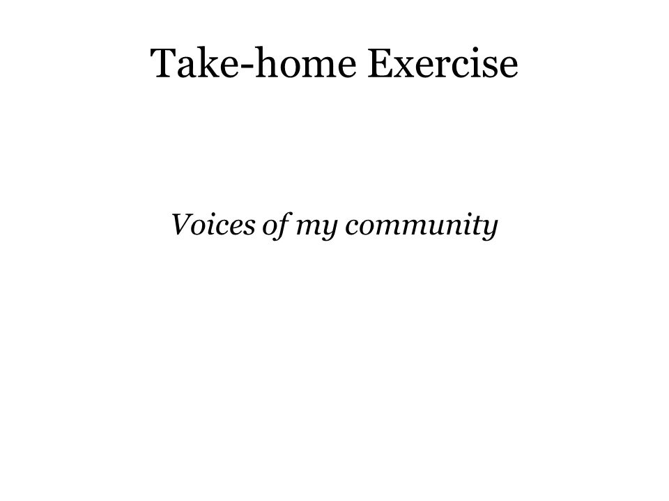 Take-home Exercise Voices of my community