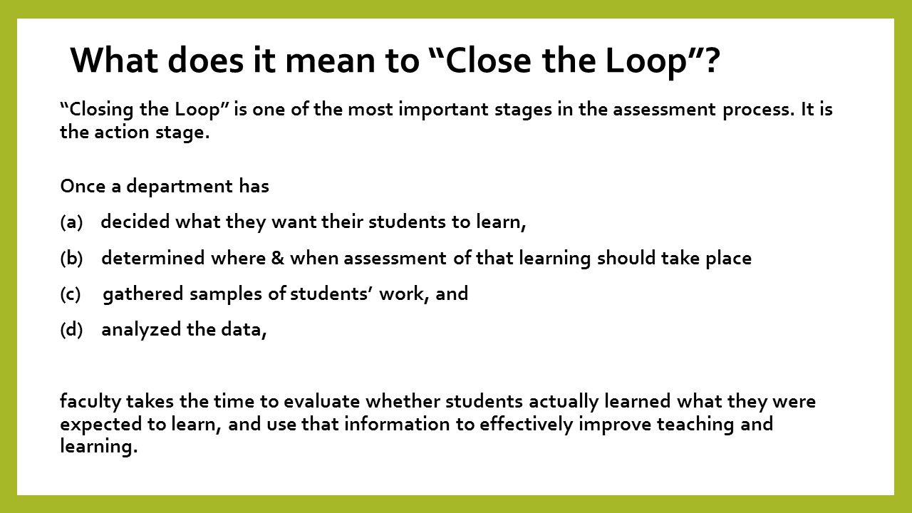 What does it mean to Close the Loop .