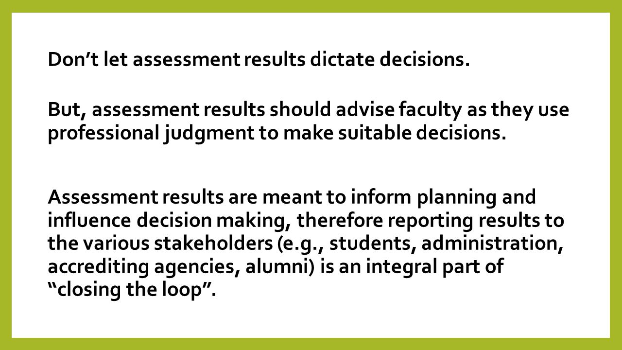 Don't let assessment results dictate decisions.