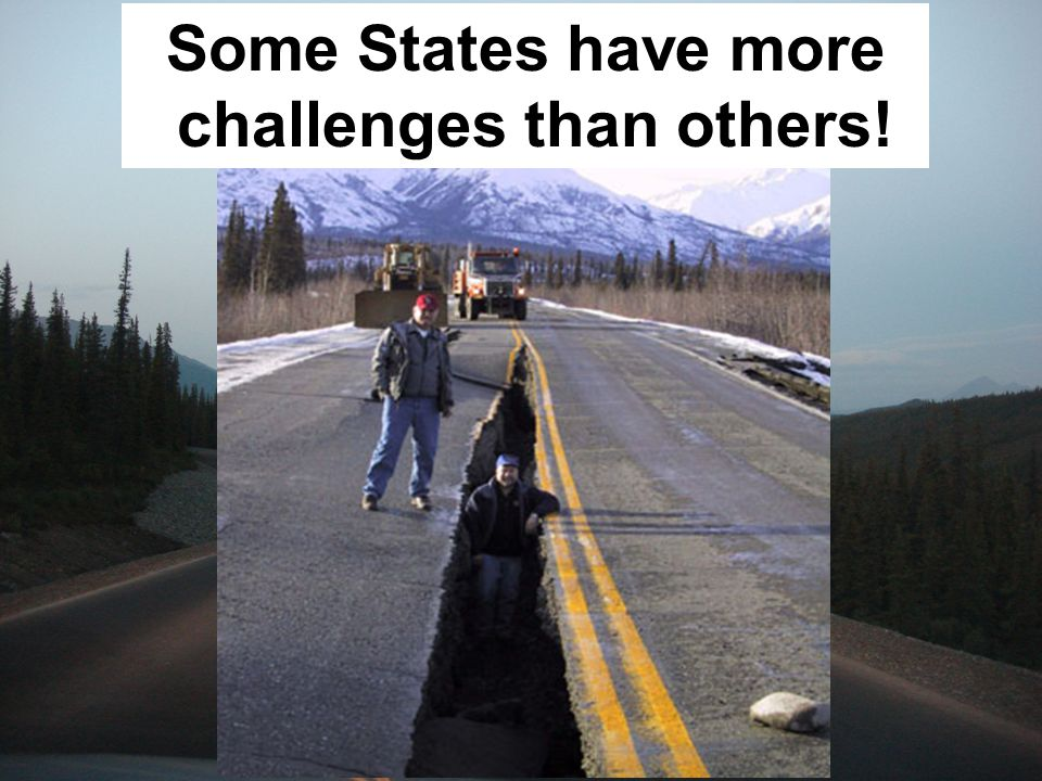 Alaska Some States have more challenges than others!