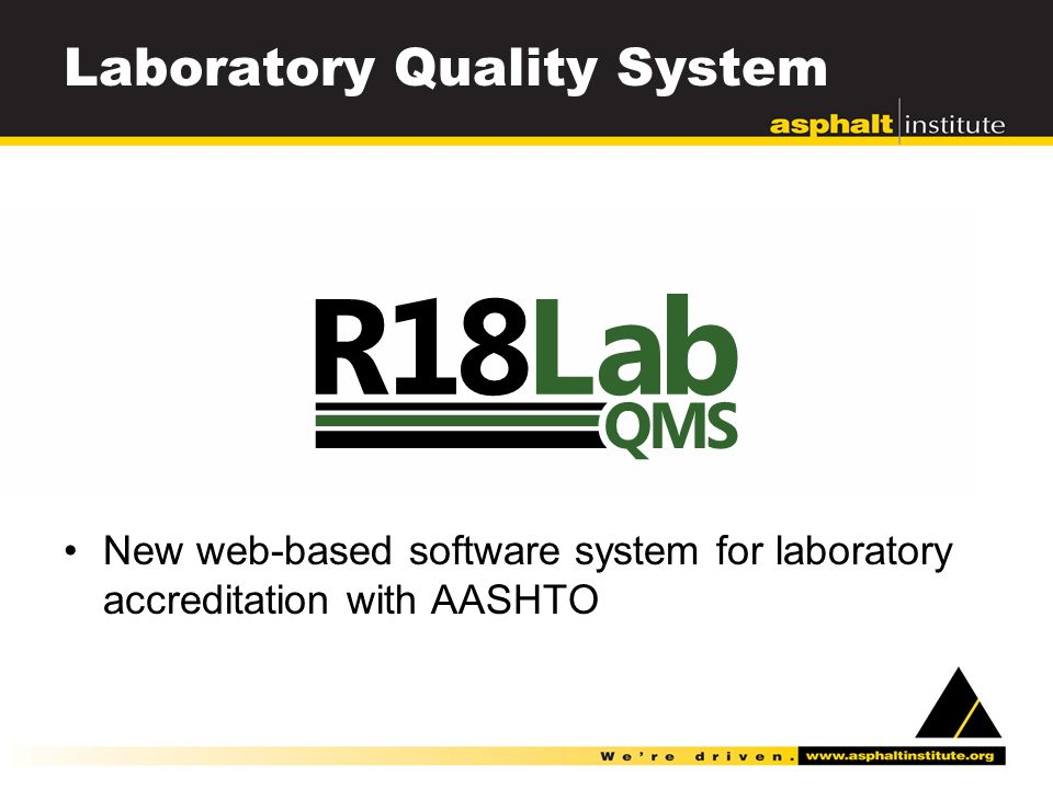 Laboratory Quality System New web-based software system for laboratory accreditation with AASHTO