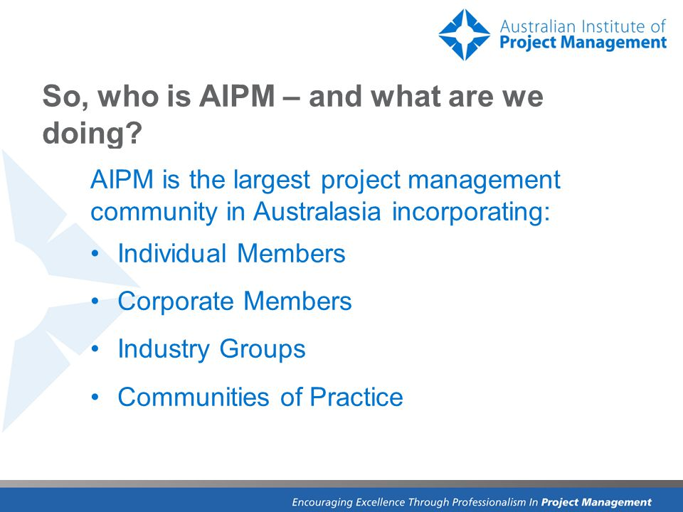 So, who is AIPM – and what are we doing.