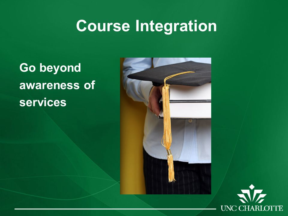 Course Integration Go beyond awareness of services
