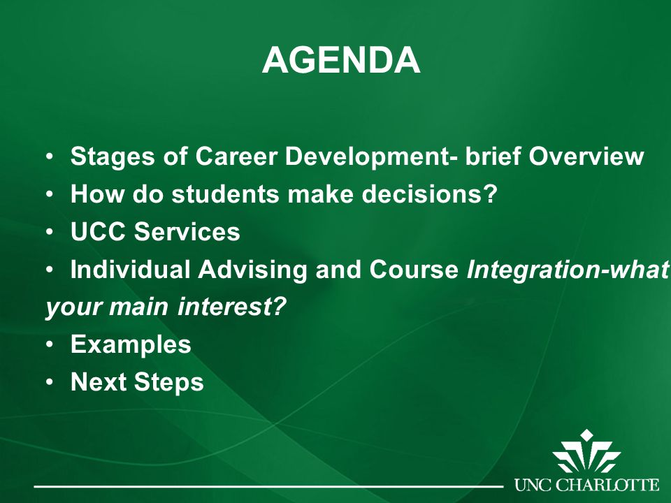 AGENDA Stages of Career Development- brief Overview How do students make decisions.