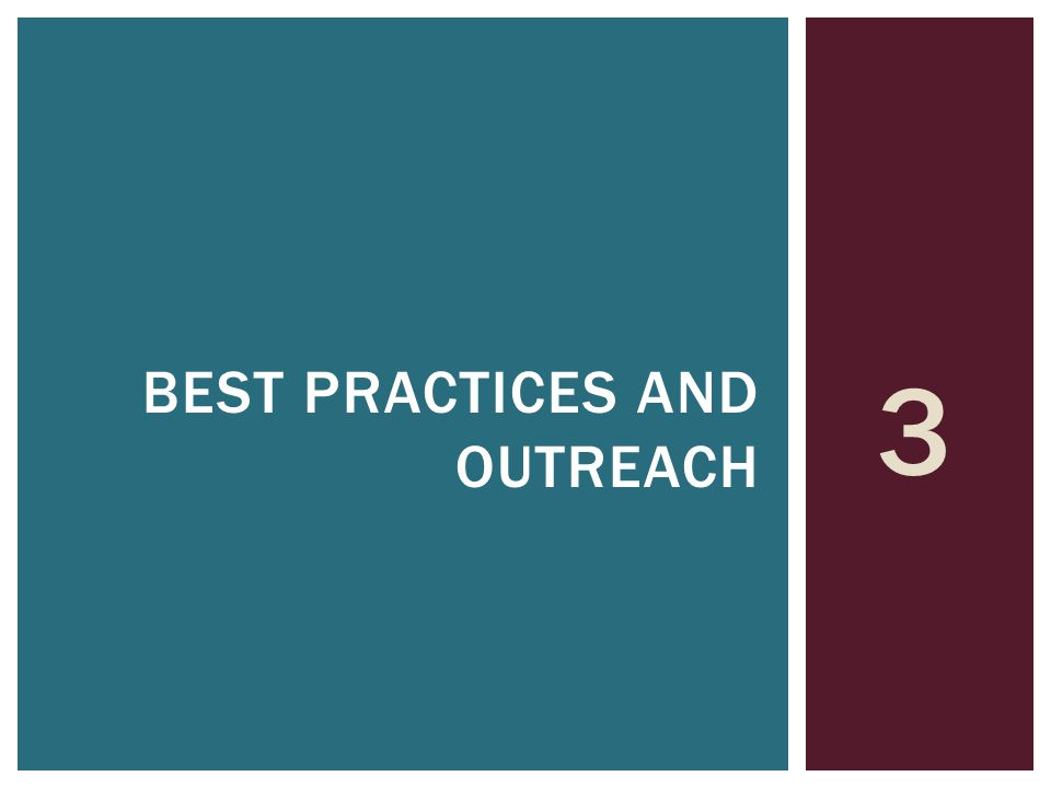 3 BEST PRACTICES AND OUTREACH