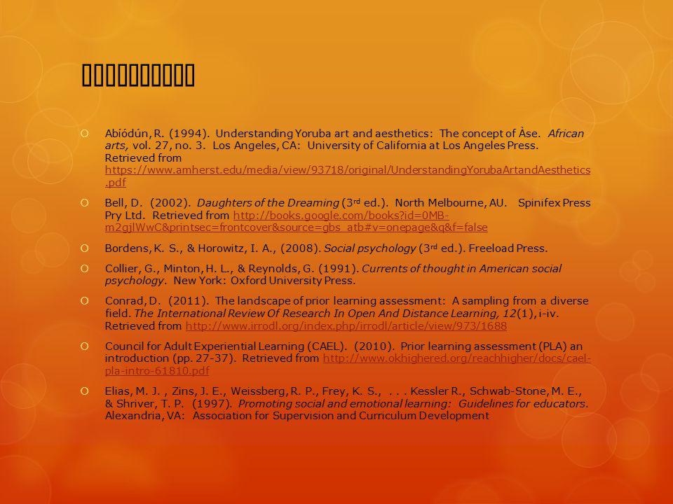References  Abíódún, R. (1994). Understanding Yoruba art and aesthetics: The concept of Àse.