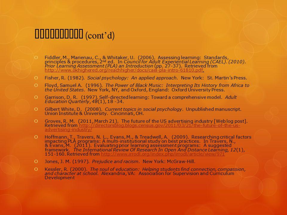 References ( cont'd )  Fiddler, M., Marienau, C., & Whitaker, U.