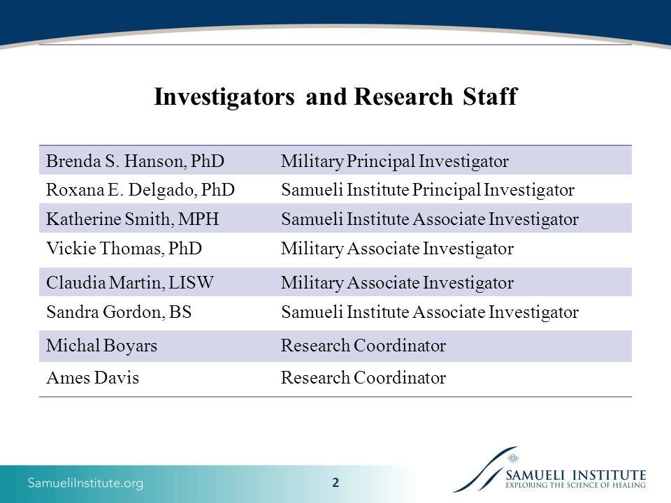 2 Investigators and Research Staff Brenda S. Hanson, PhDMilitary Principal Investigator Roxana E.
