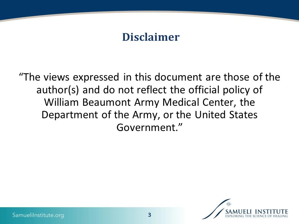 3 Disclaimer The views expressed in this document are those of the author(s) and do not reflect the official policy of William Beaumont Army Medical Center, the Department of the Army, or the United States Government.