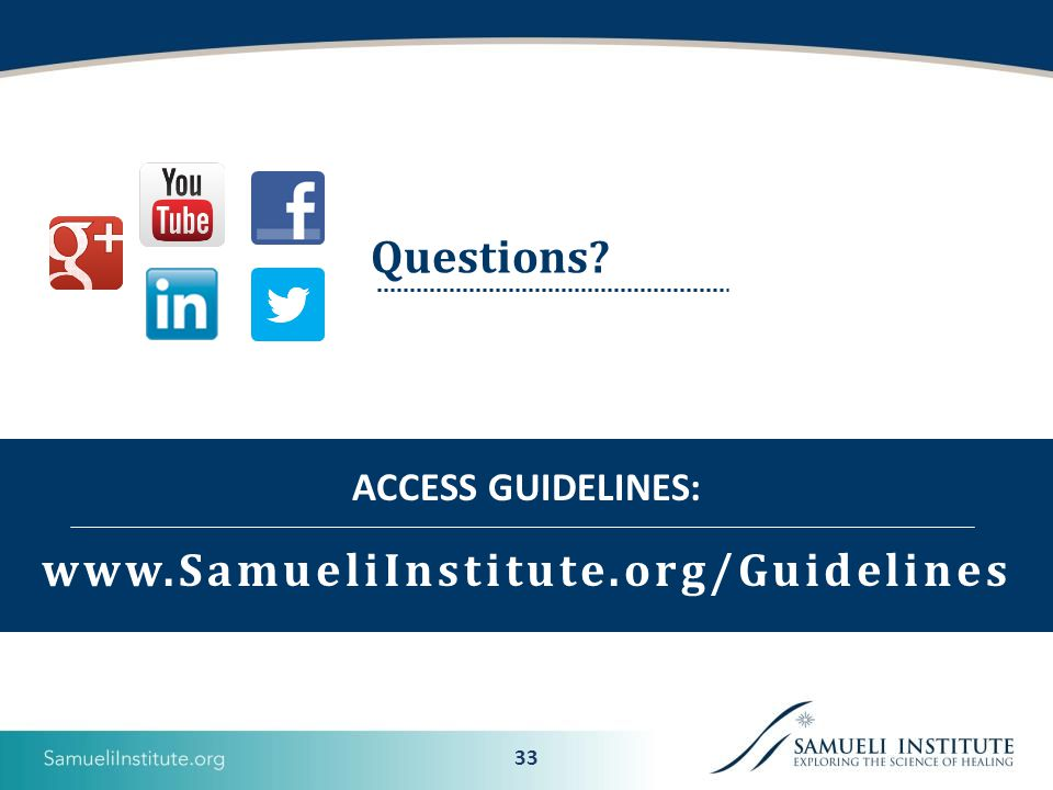 33 Questions www.SamueliInstitute.org/Guidelines ACCESS GUIDELINES: