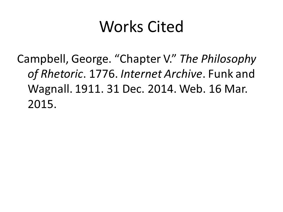 Works Cited Campbell, George. Chapter V. The Philosophy of Rhetoric.