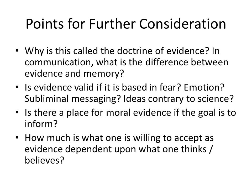 Points for Further Consideration Why is this called the doctrine of evidence.