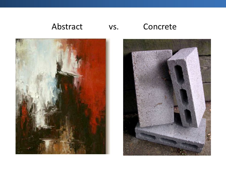 Abstract vs. Concrete