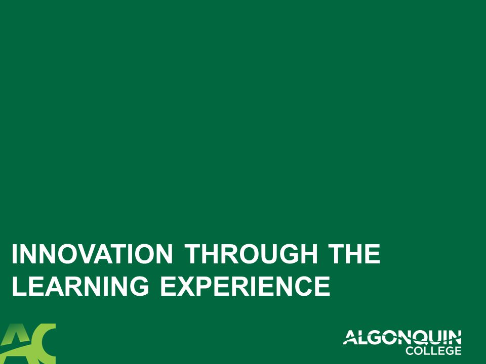 INNOVATION THROUGH THE LEARNING EXPERIENCE
