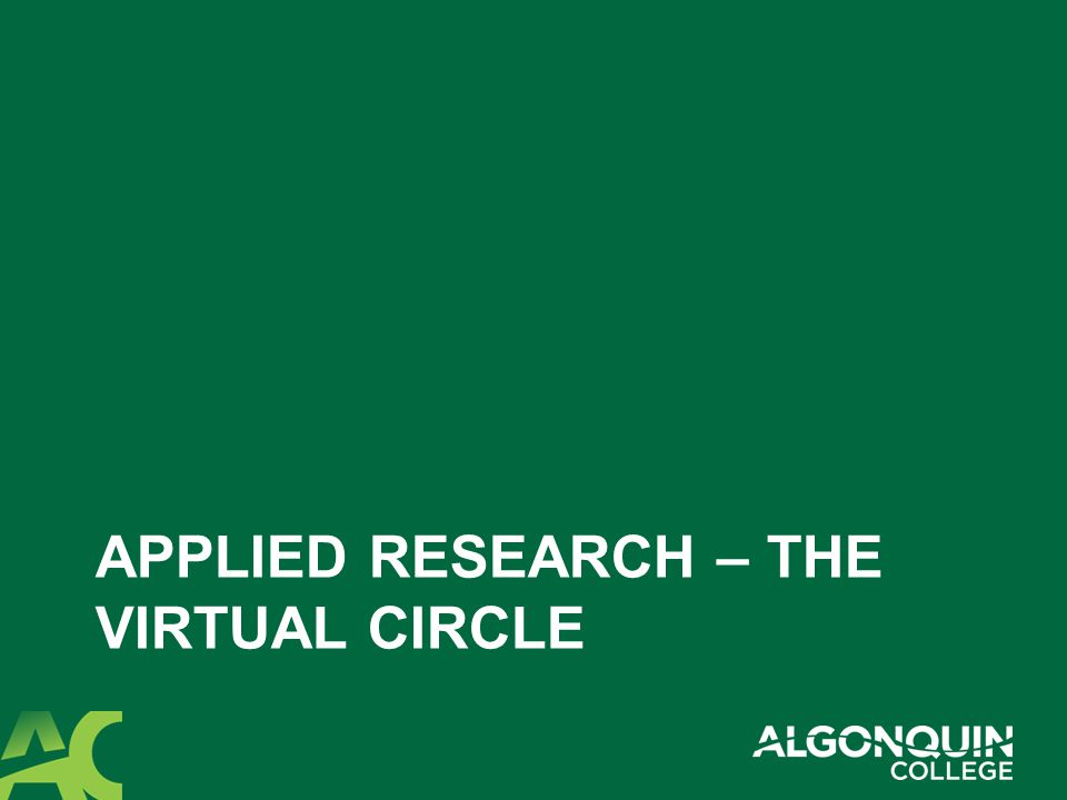 APPLIED RESEARCH – THE VIRTUAL CIRCLE