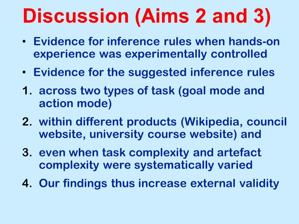 Discussion (Aims 2 and 3) Evidence for inference rules when hands-on experience was experimentally controlled Evidence for the suggested inference rul