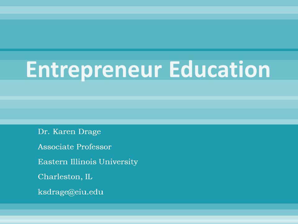 Dr. Karen Drage Associate Professor Eastern Illinois University Charleston, IL ksdrage@eiu.edu