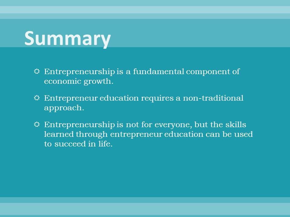  Entrepreneurship is a fundamental component of economic growth.