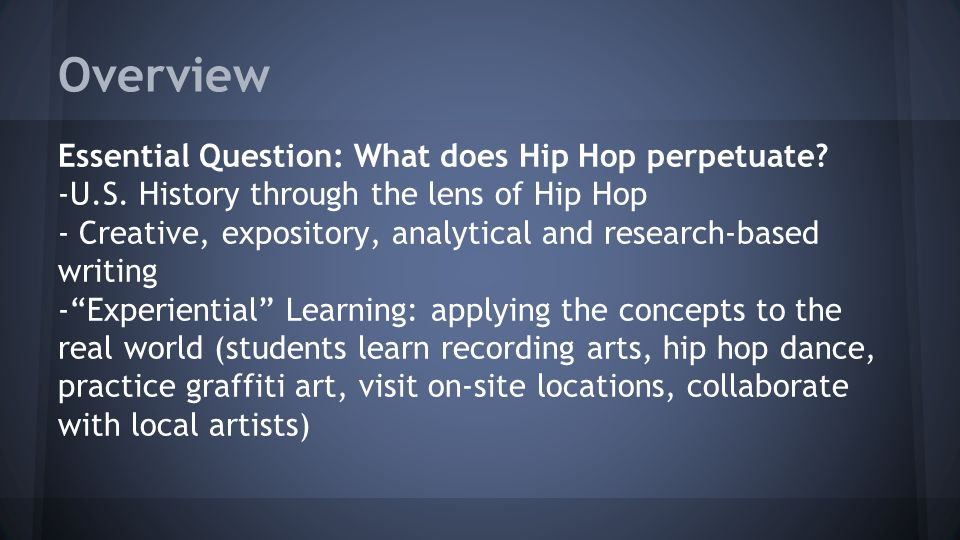 Overview Essential Question: What does Hip Hop perpetuate.