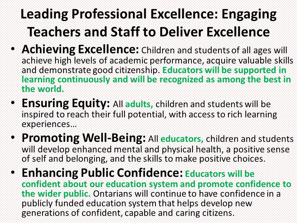 Leading Professional Excellence: Engaging Teachers and Staff to Deliver Excellence Achieving Excellence: Children and students of all ages will achiev