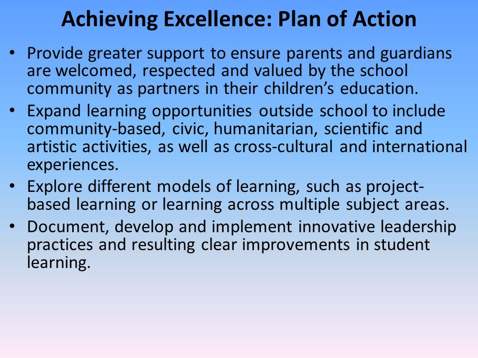Achieving Excellence: Plan of Action Provide greater support to ensure parents and guardians are welcomed, respected and valued by the school communit