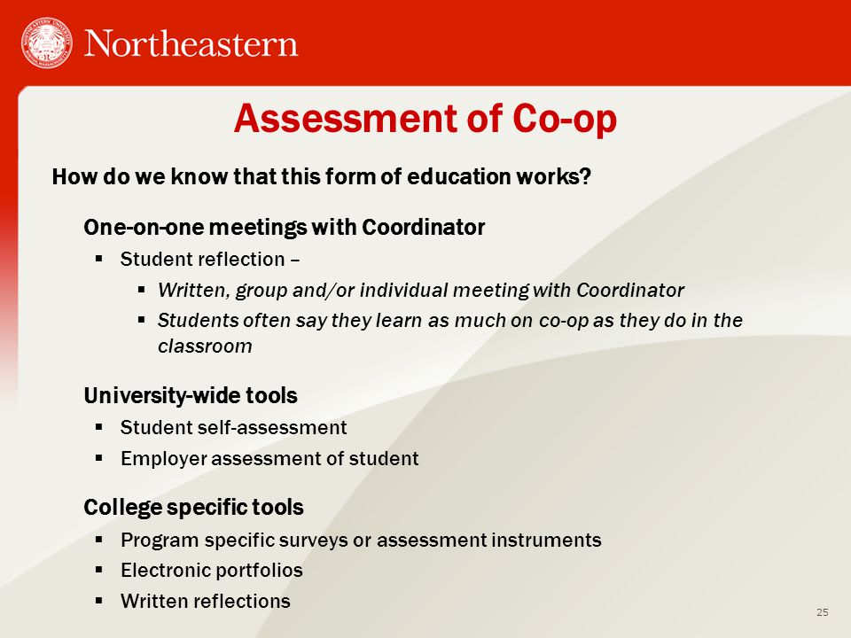 Assessment of Co-op How do we know that this form of education works? One-on-one meetings with Coordinator  Student reflection –  Written, group and