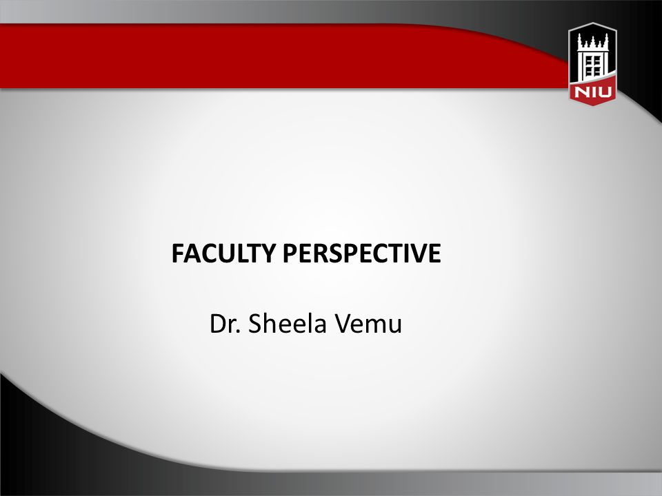 FACULTY PERSPECTIVE Dr. Sheela Vemu
