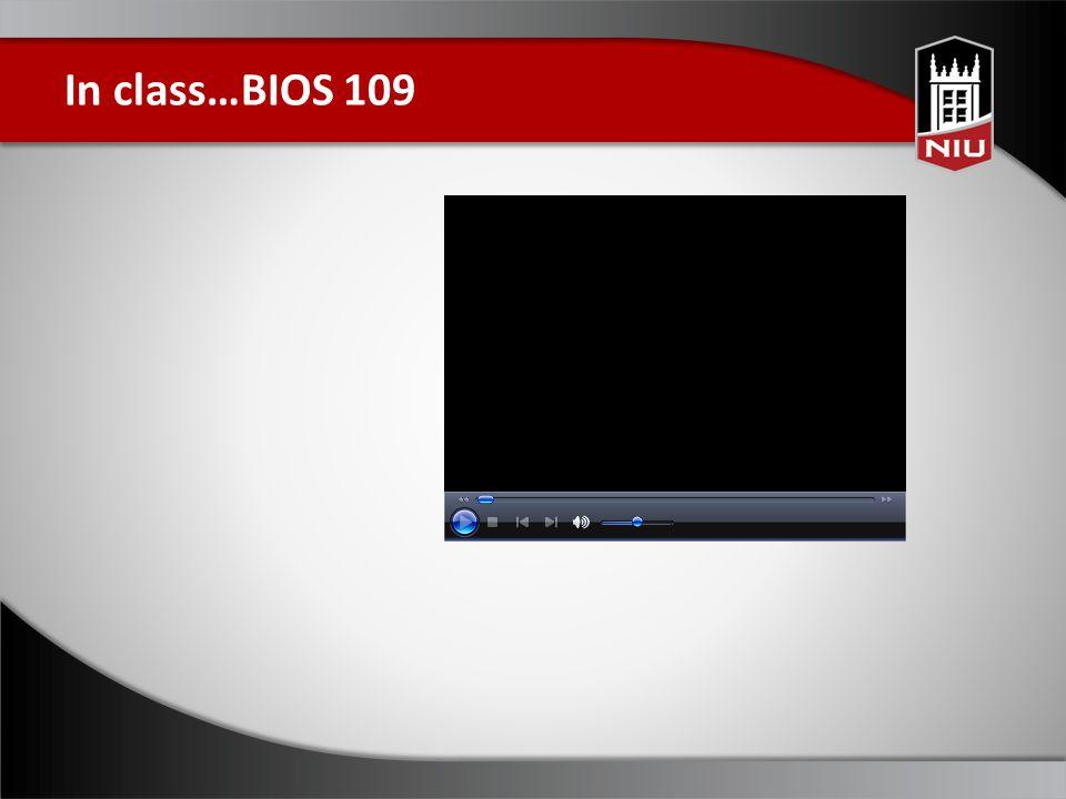 In class…BIOS 109