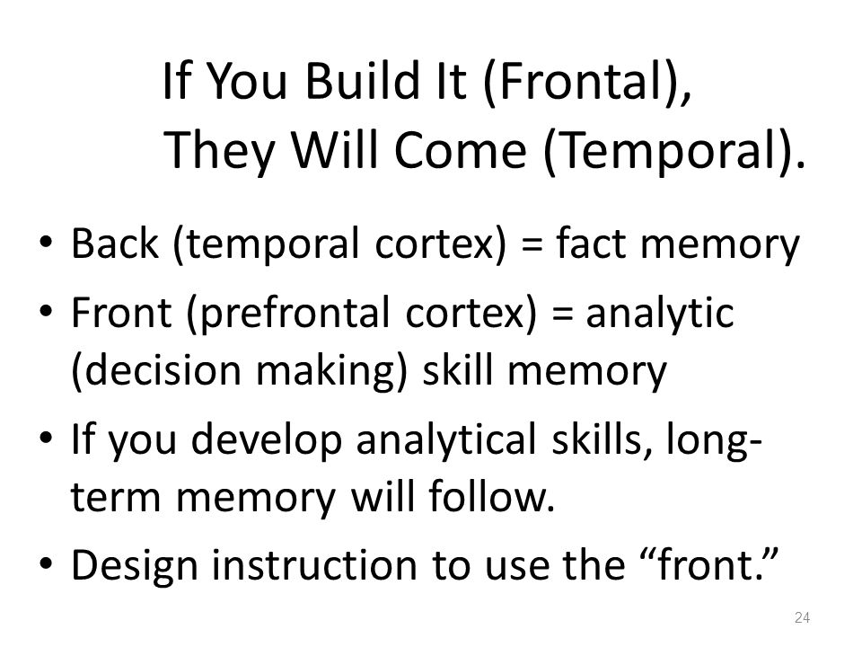 If You Build It (Frontal), They Will Come (Temporal).