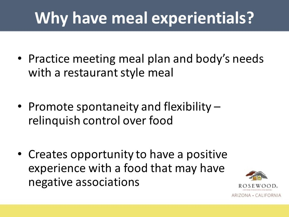 Why have meal experientials.