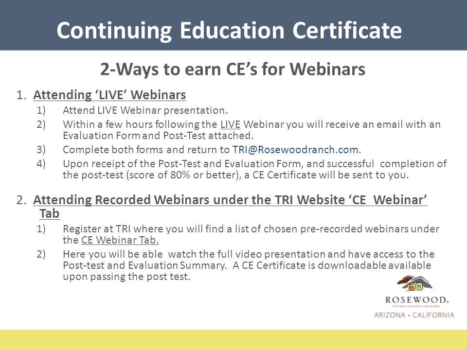 Continuing Education Certificate 2-Ways to earn CE's for Webinars 1.
