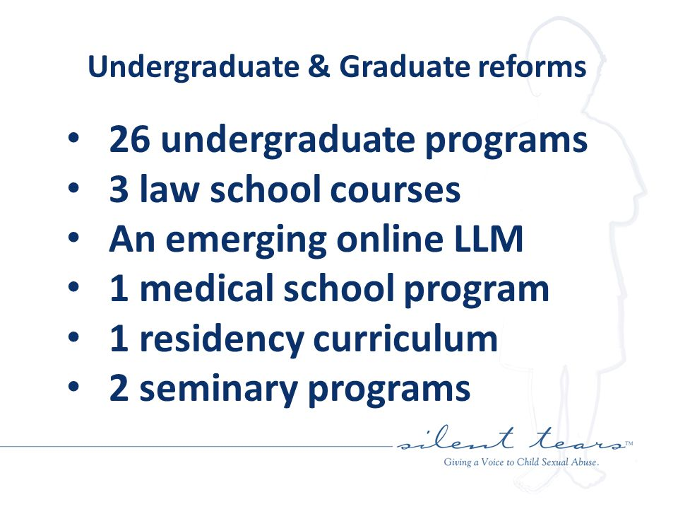 Undergraduate & Graduate reforms 26 undergraduate programs 3 law school courses An emerging online LLM 1 medical school program 1 residency curriculum 2 seminary programs
