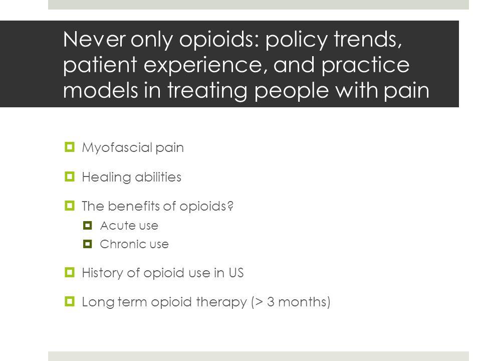  Myofascial pain  Healing abilities  The benefits of opioids.