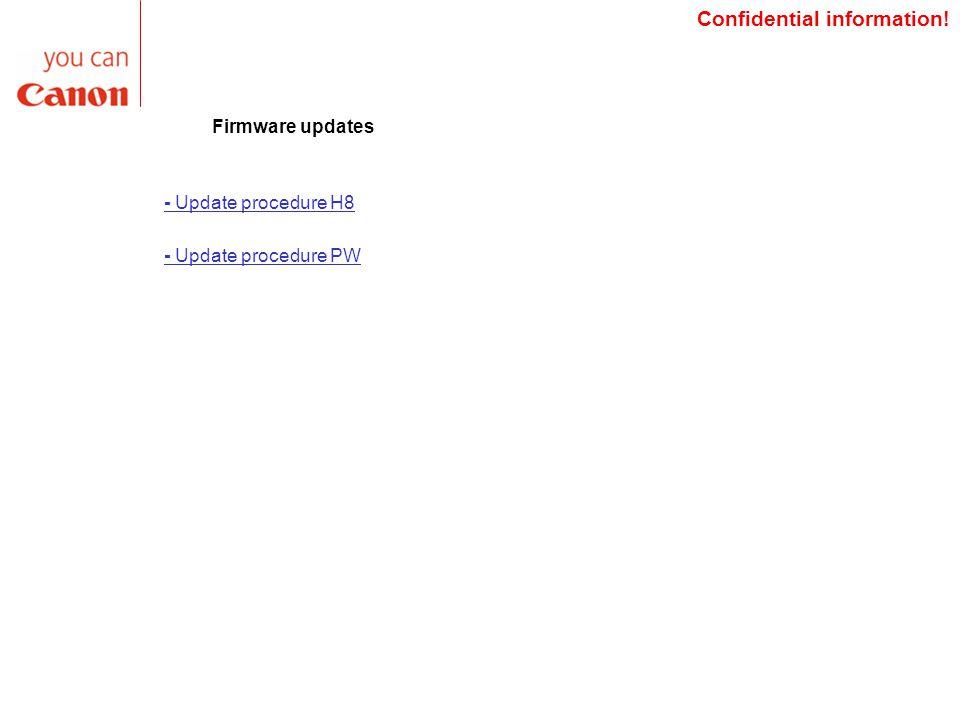 Confidential information! Firmware updates - Update procedure H8 - Update procedure PW